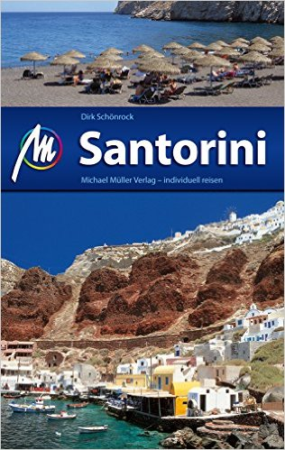 Santorini | reisgids 9783899537208  Michael Müller Verlag   Reisgidsen Egeïsche Eilanden