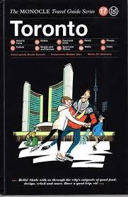 The Monocle Travel Guide to Toronto | reisgids 9783899556834  Gestalten   Reisgidsen Canada ten oosten van de Rockies