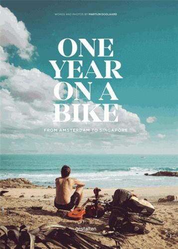 One Year on a Bike | Martijn Doolaard 9783899559064 Martijn Doolaard Veltman   Fietsgidsen, Fotoboeken Azië