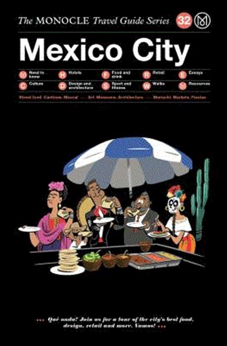 The Monocle Travel Guide to Mexico City 9783899559491  Gestalten   Reisgidsen Mexico behalve Yucatan