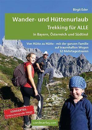 Wander- und Hüttenurlaub 9783902939050 Birgit Eder Wanda Verlag   Reizen met kinderen, Wandelgidsen Oostenrijk, Zwitserland en Oostenrijk (en Alpen als geheel)
