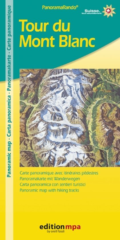 Tour du Mont Blanc Panoramakarte | MPA wandelkaart 9783905706567  Orell Füssli MPA  Wandelkaarten Franse Alpen: noord