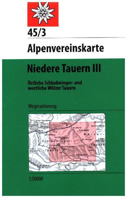 AV-45/3 Niedere Tauern III  [2015] Alpenvereinskarte wandelkaart 9783928777827  AlpenVerein Alpenvereinskarten  Wandelkaarten Salzburg, Karinthië, Tauern, Stiermarken