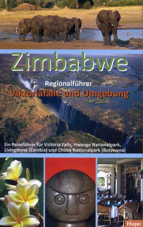Zimbabwe Viktoriafälle und Umgebung 9783932084560  Hupe   Reisgidsen Angola, Zimbabwe, Zambia, Mozambique, Malawi