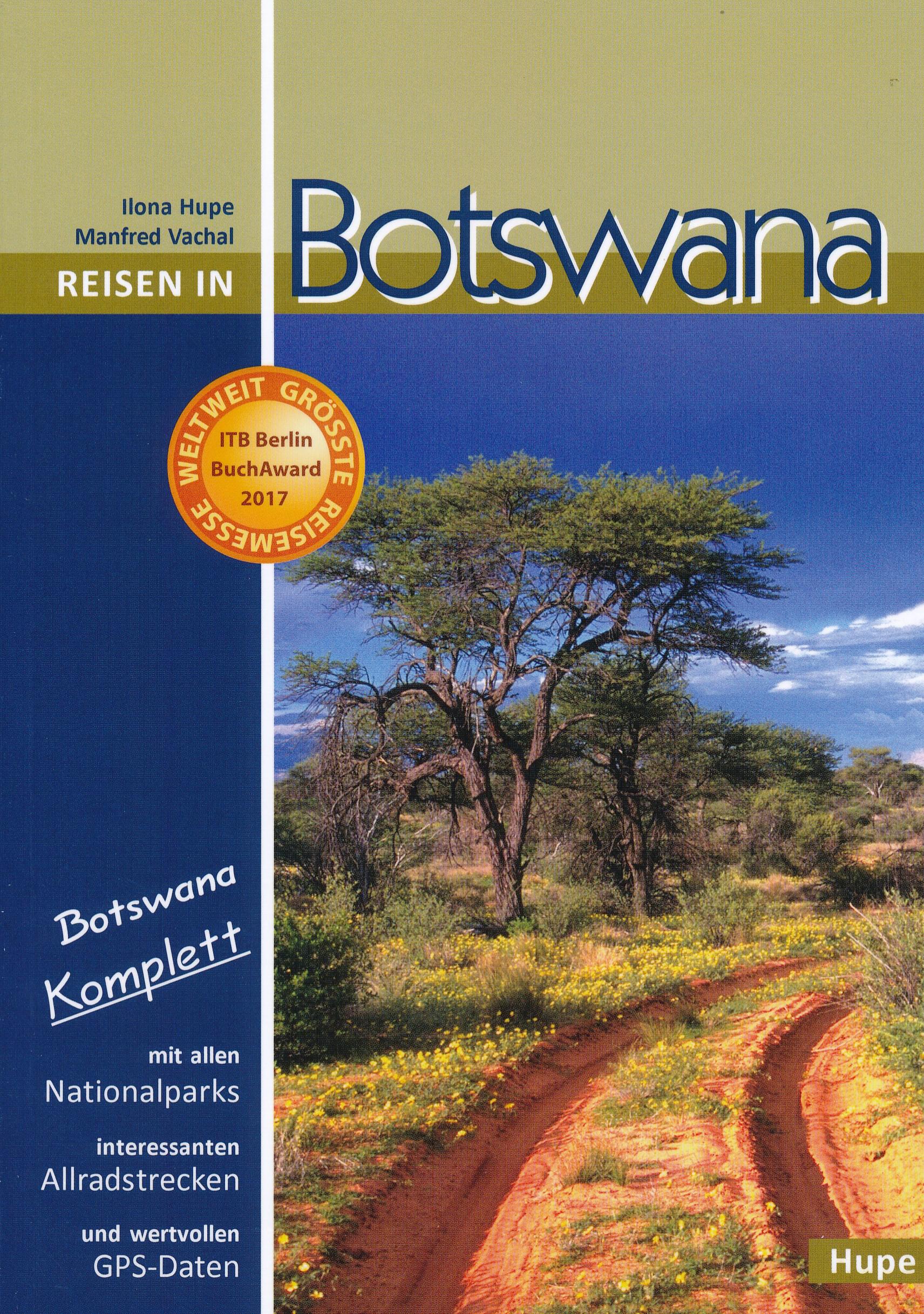Reisen in Botswana | reisgids 9783932084775 Ilona Hupe, Manfred Vachal Hupe   Reisgidsen Botswana, Namibië