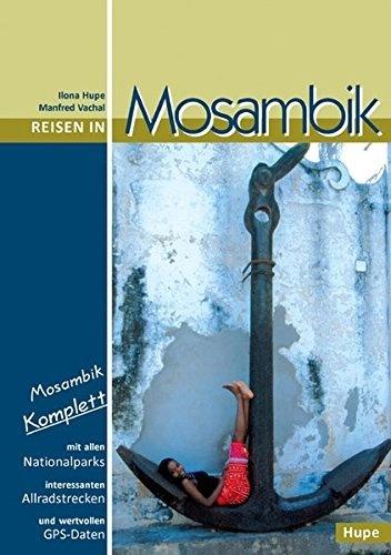 Mosambik (reisgids Mozambique) 9783932084782 Ilona Hupe Hupe   Reisgidsen Angola, Zimbabwe, Zambia, Mozambique, Malawi