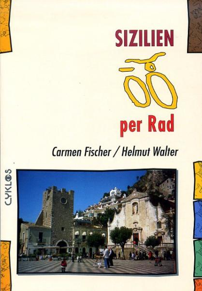 Sizilien per Rad 9783932546457  Wolfgang Kettler Cyklos  Fietsgidsen, Meerdaagse fietsvakanties Sicilië
