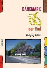 Dänemark per Rad 9783932546471  Wolfgang Kettler Cyklos  Fietsgidsen, Meerdaagse fietsvakanties Denemarken