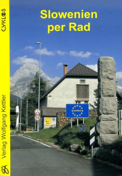 Slowenien per Rad 9783932546495  Wolfgang Kettler Cyklos  Fietsgidsen, Meerdaagse fietsvakanties Slovenië