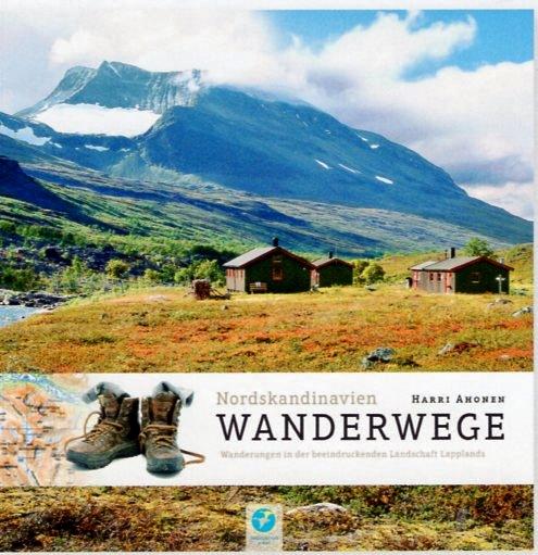 Wanderwege Nordskandinavien | Harry Ahonen 9783934014619 Harry Ahonen Thomas Kettler   Cadeau-artikelen, Wandelgidsen Scandinavië & de Baltische Staten