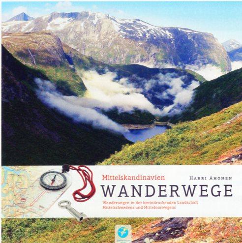 Wanderwege Mittelskandinavien | Harry Ahonen 9783934014626 Harry Ahonen Thomas Kettler   Wandelgidsen Scandinavië & de Baltische Staten
