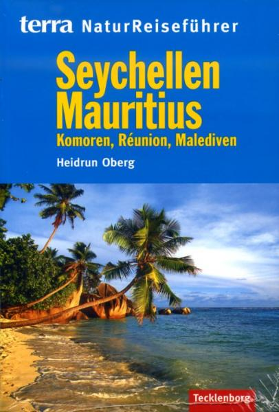 Terra Reiseführer Natur: Seychellen, Mauritius 9783939172383  Tecklenborg   Natuurgidsen Seychellen, Reunion, Comoren, Mauritius