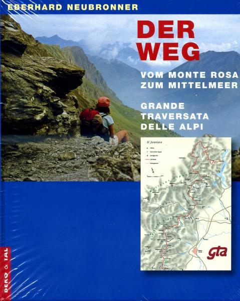 Der Weg - Vom Monte Rosa bis zum Mittelmeer 9783939499008 Eberhard Neubronner Berg & Tal Verlag   Meerdaagse wandelroutes, Wandelgidsen Turijn, Piemonte