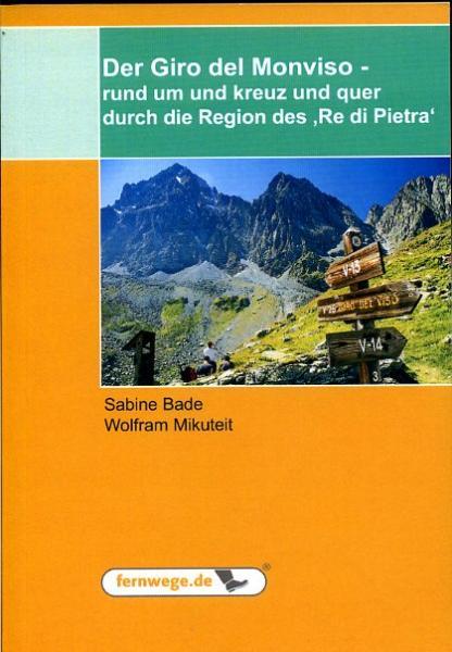 Der Giro del Monviso (Mont-Viso) 9783941366114 Sabine Bade und Wolfram Mikuteit Fernwege.de   Wandelgidsen Turijn, Piemonte
