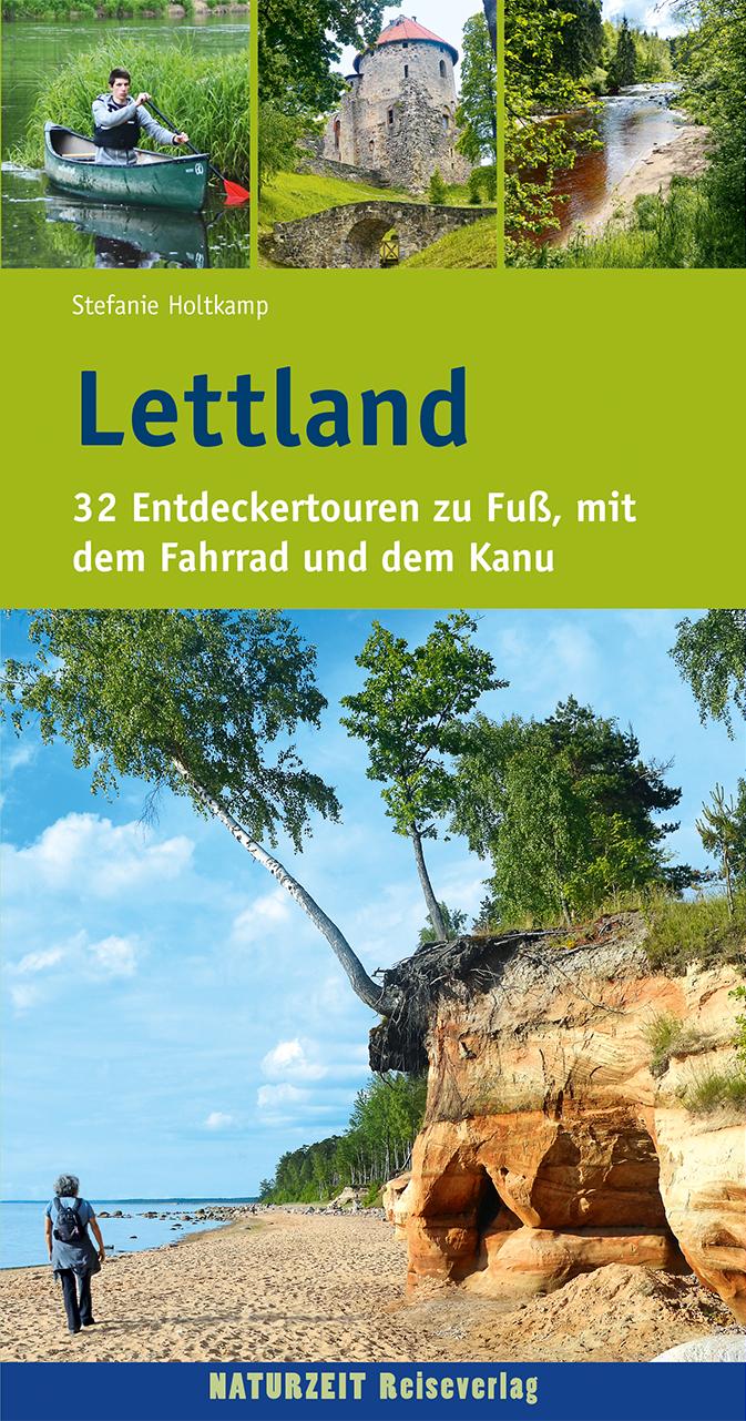 Lettland 9783944378077 Holtkamp, Stefanie Naturzeit Reiseverlag   Fietsgidsen, Wandelgidsen Letland