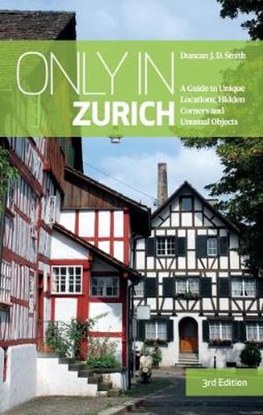 Only in Zurich 9783950421842  The Urban Explorer   Reisgidsen Noordoost- en Centraal Zwitserland