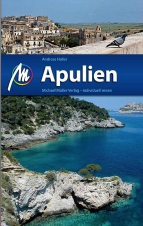 Apulien | reisgids Apulië, Puglia 9783956544101  Michael Müller Verlag   Reisgidsen Apulië