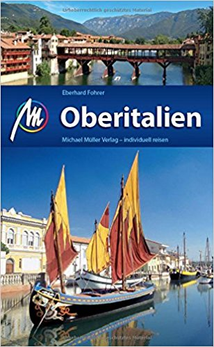 Oberitalien | reisgids Noord-Italië 9783956544651  Michael Müller Verlag   Reisgidsen Noord-Italië