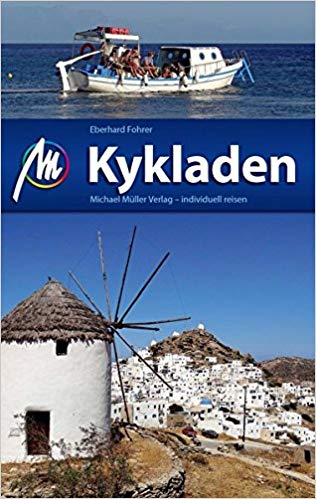 Kykladen | reisgids Cycladen 9783956544866  Michael Müller Verlag   Reisgidsen Egeïsche Eilanden