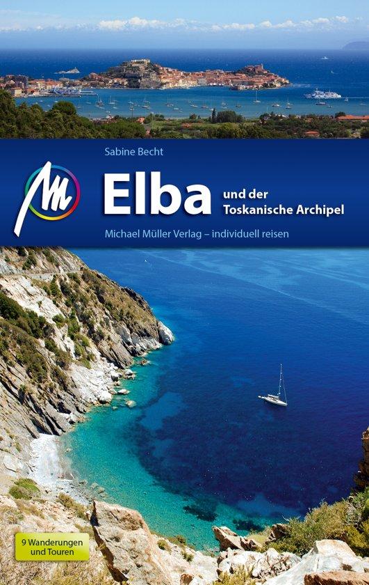 Elba | reisgids 9783956545382  Michael Müller Verlag   Reisgidsen Elba