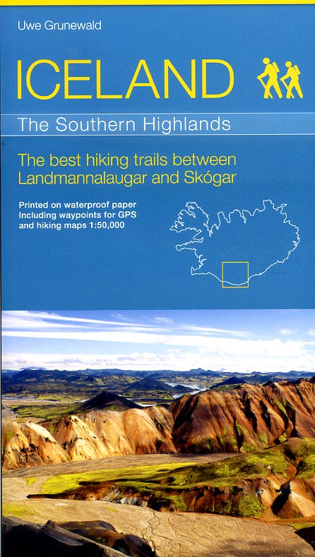 Iceland - The Southern Highlands 9783981525410 Uwe Grunewald Uwe Grunewald   Wandelgidsen IJsland