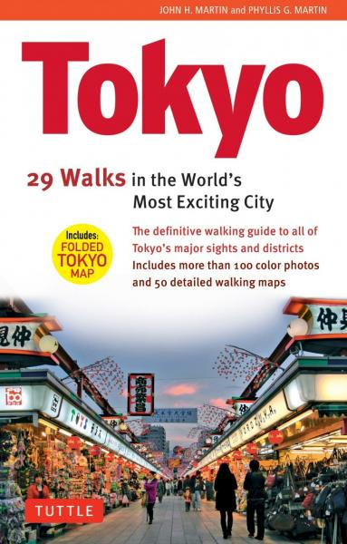 Tokyo: 29 Walks in the World's Most Exciting City 9784805309179 John H. Martin, Phyllis G. Martin Tuttle   Reisgidsen Japan