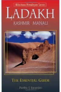 Ladakh - the essential guide 9788190327022 Partha S Banerjee Milestone Books   Reisgidsen Indiase Himalaya