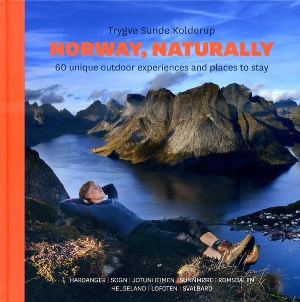 Norway, Naturally 9788293090168 Trygve Sunde Kolderup, Matti Bernitz (foto's) Fri Flyt   Reisgidsen Noorwegen