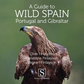 A Guide to Wild Spain, Portugal and Gibraltar 9788489954977  Ediciones Santana   Natuurgidsen Spanje
