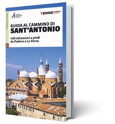 Guida al cammino di Sant'Antonio 9788861894631  Terre di Mezzo   Lopen naar Rome, Meerdaagse wandelroutes, Wandelgidsen Bologna, Emilia-Romagna, Venetië, Veneto, Friuli