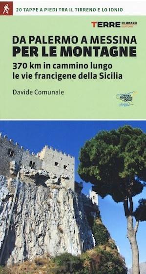 Da Palermo a Messina per le Montagne 9788861894792  Terre di Mezzo   Meerdaagse wandelroutes, Wandelgidsen Sicilië