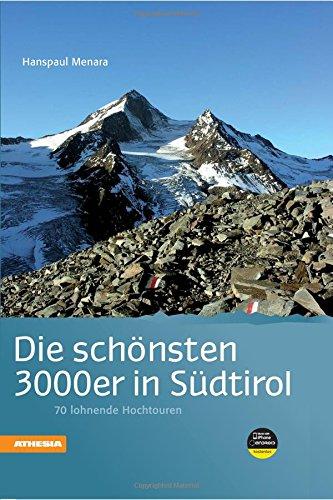 Die schönsten 3000er in Südtirol 9788882669119  Athesia   Klimmen-bergsport, Wandelgidsen Zuid-Tirol, Dolomieten