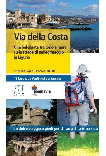 La Via della Costa 9788898657247 Slvio Calcagno e Anna Rocchi Fusta Editore   Wandelgidsen Genua, Ligurië