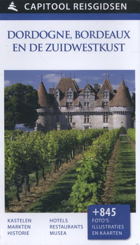 Capitool gids Dordogne, Bordeaux 9789000341641  Unieboek Capitool Reisgidsen  Reisgidsen Zuidwest-Frankrijk