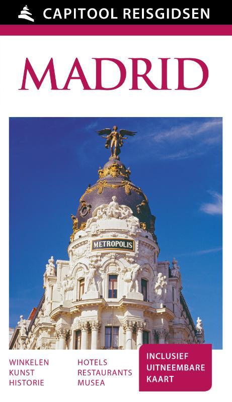 Capitool gids Madrid 9789000341948  Unieboek Capitool Reisgidsen  Reisgidsen Madrid & Midden-Spanje
