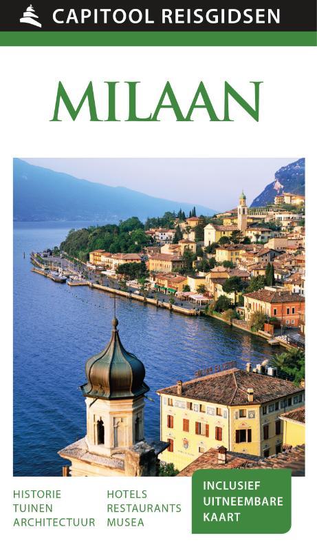 Capitool Milaan en de Meren 9789000341993  Unieboek Capitool Reisgidsen  Reisgidsen Milaan, Lombardije, Italiaanse Meren