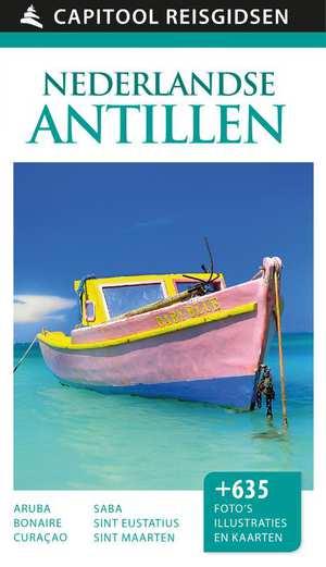 Capitool Nederlandse Antillen en Aruba 9789000342037  Unieboek Capitool Reisgidsen  Reisgidsen Aruba, Bonaire, Curaçao