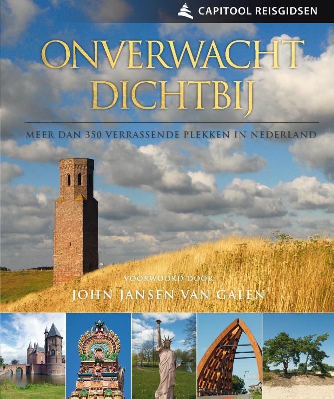 Onverwacht Dichtbij 9789000352067  Unieboek Capitool Reisgidsen  Reisgidsen Nederland