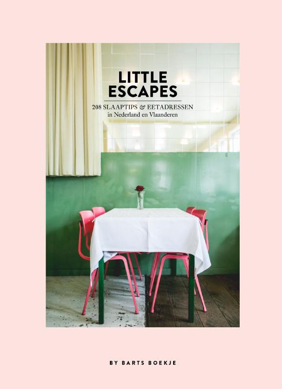 Littles Escapes | 208 slaaptips & eetadressen 9789000355105 By Barts Boekje; Maartje Diepstraten Spectrum   Hotelgidsen, Restaurantgidsen Benelux