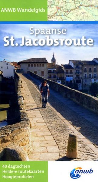 Spaanse St.Jacobsroute | wandelgids 9789018034238  ANWB ANWB Wandelgidsen  Santiago de Compostela, Wandelgidsen Noordwest-Spanje, Compostela, Picos de Europa