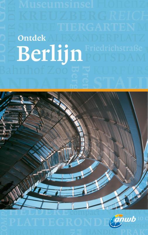 ANWB reisgids Ontdek Berlijn 9789018037857  ANWB ANWB Ontdek gidsen  Reisgidsen Berlijn