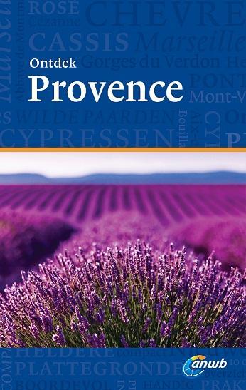 ANWB reisgids Ontdek Provence 9789018038212  ANWB ANWB Ontdek gidsen  Reisgidsen Provence, Marseille, Camargue