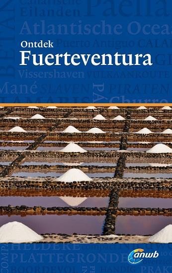 ANWB reisgids Ontdek Fuerteventura 9789018038250  ANWB ANWB Ontdek gidsen  Reisgidsen Fuerteventura