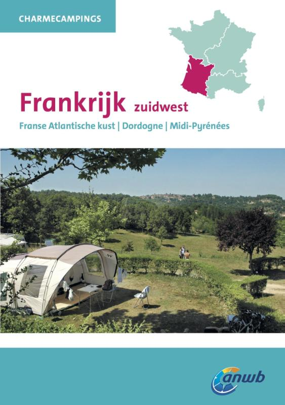 Charme Campings Zuidwest-Frankrijk 9789018038441  ANWB ANWB Campinggidsen  Campinggidsen Frankrijk