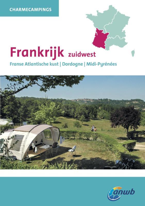Charme Campings Zuidwest-Frankrijk 9789018038441  ANWB ANWB Campinggidsen  Campinggidsen Frankrijk