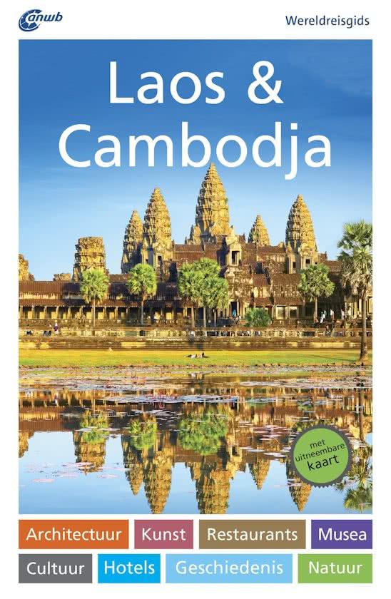 ANWB Wereldreisgids Laos, Cambodja 9789018039189  ANWB Wereldreisgidsen  Reisgidsen Indochina