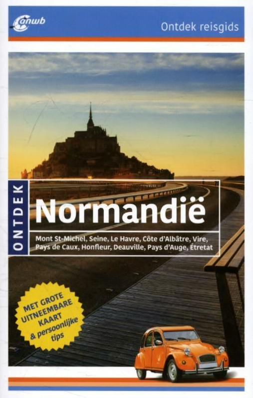ANWB reisgids Ontdek Normandië 9789018039509  ANWB ANWB Ontdek gidsen  Reisgidsen Normandië