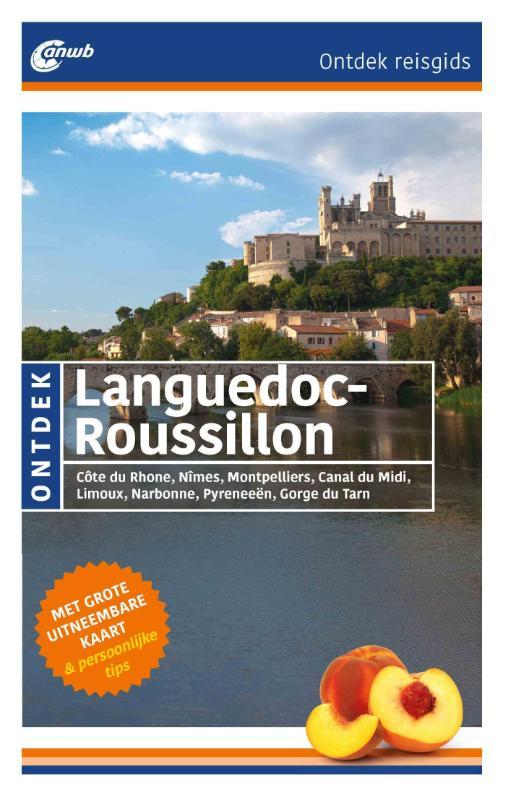 ANWB reisgids Ontdek Languedoc-Roussillon 9789018039592  ANWB ANWB Ontdek gidsen  Reisgidsen Cevennen, Languedoc, Franse Pyreneeën