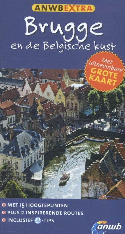 ANWB Extra reisgids Brugge en de Belgische Kust 9789018039608  ANWB ANWB Extra reisgidsjes  Reisgidsen Gent & Brugge