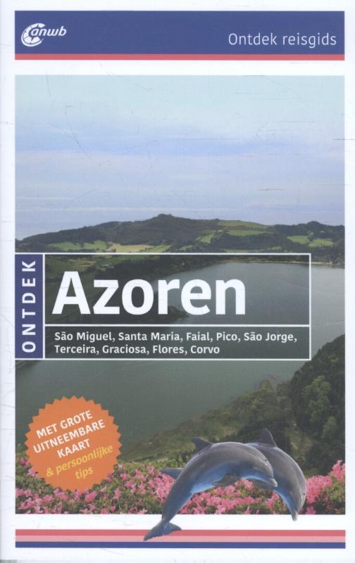 ANWB reisgids Ontdek Azoren 9789018040161  ANWB ANWB Ontdek gidsen  Reisgidsen Azoren